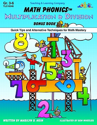 Math Phonics Multiplication & Division Bonus Book: Quick Tips and Alternative Techniques for Math Mastery - Hein, Marilyn B