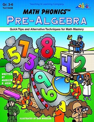 Math Phonics Pre-Algebra - Hein, Marilyn B