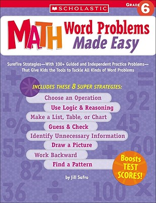 Math Word Problems Made Easy: Grade 6 - Safro, Jill