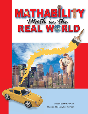 Mathability: Math in the Real World - Cain, Michael