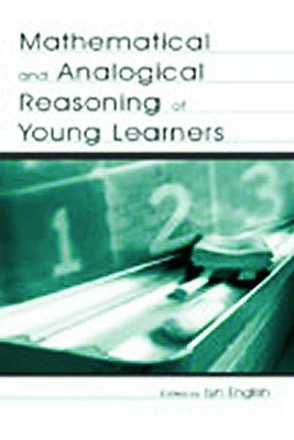 Mathematical and Analogical Reasoning of Young Learners - English, Lyn (Editor)