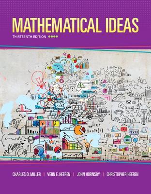 Mathematical Ideas - Miller, Charles D., and Heeren, Vern E., and Hornsby, John