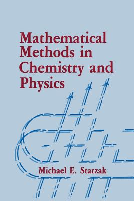 Mathematical Methods in Chemistry and Physics - Starzak, M E