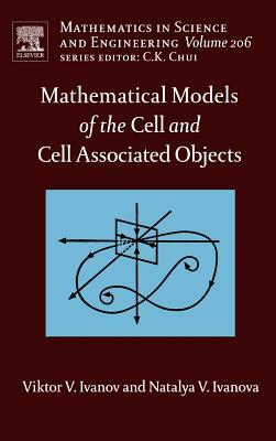 Mathematical Models of the Cell and Cell Associated Objects - Ivanov, Viktor V, and Ivanova, Natalya V