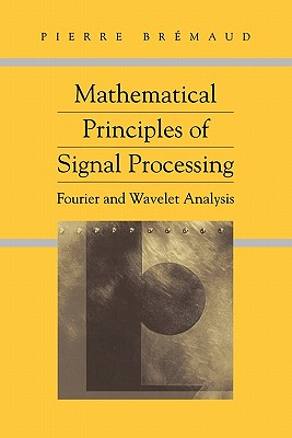 Mathematical Principles of Signal Processing - Bremaud, Pierre