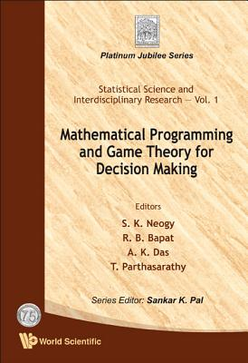 Mathematical Programming and Game Theory for Decision Making - Neogy, S K (Editor)