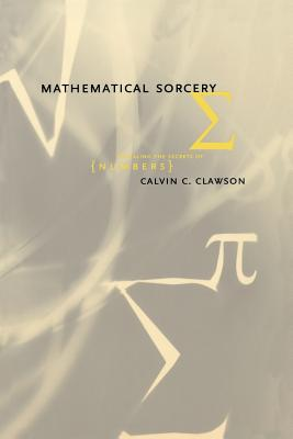 Mathematical Sorcery - Clawson, Calvin C
