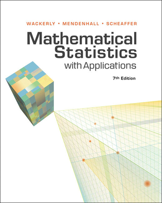 Mathematical Statistics with Applications - Wackerly, Dennis, and Mendenhall, William, III, and Scheaffer, Richard L
