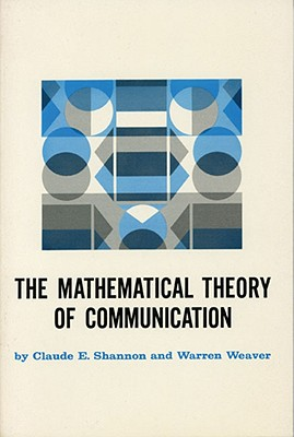 Mathematical Theory of Communication. - Shannon, Claude E, and Weaver, Warren