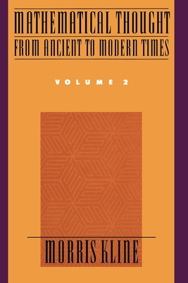 Mathematical Thought from Ancient to Modern Times, Volume 2 - Kline, Morris