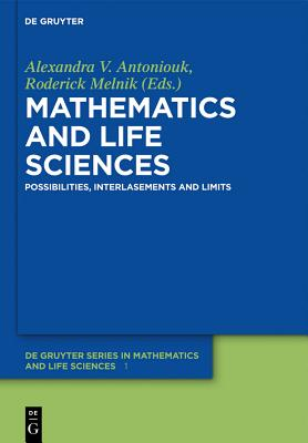 Mathematics and Life Sciences - Anderssen, Robert (Contributions by), and Antoniouk, Alexandra V (Editor), and Bouville, Andre (Contributions by)
