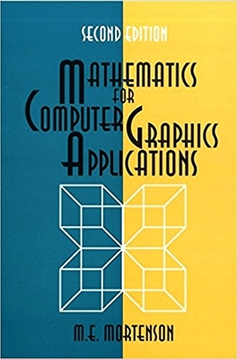Mathematics for Computer Graphics Applications - Mortenson, Michael