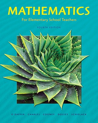 Mathematics for Elementary School Teachers Value Pack (Includes Mymathlab/Mystatlab Student Access Kit & Student's Solutions Manual) - O'Daffer, Phares, and Charles, Randall, and Cooney, Thomas