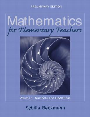Mathematics for Elementary Teachers, Volume 1: Numbers and Operations - Beckmann, Sybilla