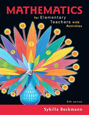 Mathematics for Elementary Teachers with Activities - Beckmann, Sybilla