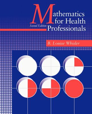 Mathematics for Health Professionals-Second Edition - Whisler, B Louise (Preface by)