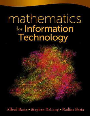 Mathematics for Information Technology - Basta, Alfred, and DeLong, Stephan, and Basta, Nadine