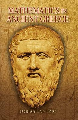 Mathematics in Ancient Greece - Dantzig, Tobias