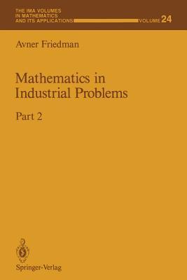Mathematics in Industrial Problems: Part 2 - Friedman, Avner