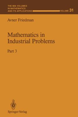 Mathematics in Industrial Problems: Part 3 - Friedman, Avner
