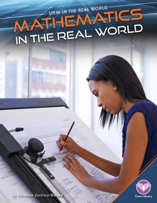 Mathematics in the Real World - Zuchora-Walske, Christine