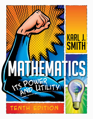 Mathematics: Its Power and Utility - Smith, Karl J