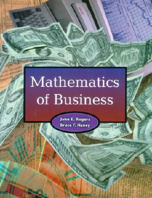 Mathematics of Business - Rogers, John E