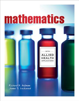 Mathematics with Allied Health Applications - Aufmann, Richard N, and Lockwood, Joanne