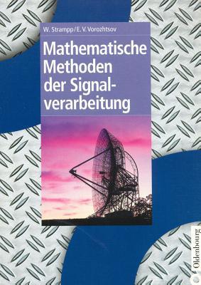 Mathematische Methoden der Signalverarbeitung - Vorozhtsov, Evgenij V, and Strampp, Walter