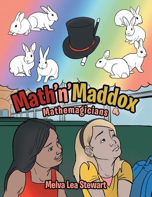 Math'n'Maddox: Mathemagicians - Stewart, Melva Lea