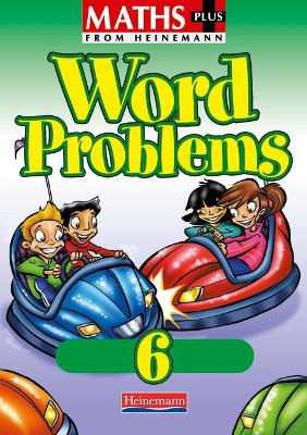 Maths Plus Word Problems 6: Pupil Book -