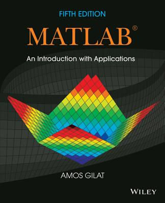 MATLAB: An Introduction with Applications - Gilat, Amos