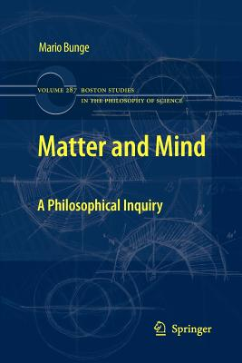 Matter and Mind: A Philosophical Inquiry - Bunge, Mario, Professor