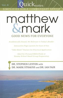 Matthew and Mark: Good News for Everyone - Strauss, Mark, Dr., and Leston, Stephen, Dr., and Fair, Ian, Dr.