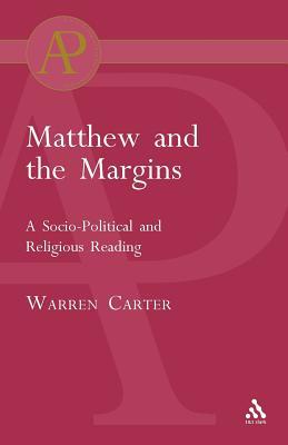 Matthew and the Margins - Carter, Warren