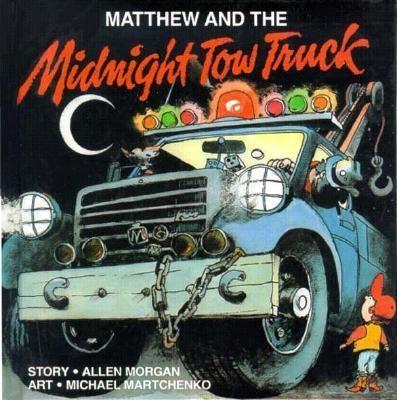 Matthew and the Midnight Tow Truck - Morgan, Allen