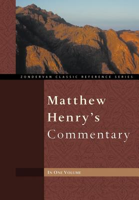 Matthew Henry's Commentary - Henry, Matthew, Professor