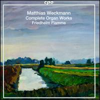 Matthias Weckman: Complete Organ Works - Friedhelm Flamme (organ)