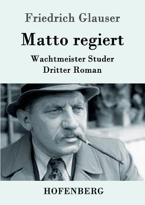 Matto Regiert - Glauser, Friedrich