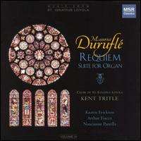 Maurice Duruflé: Requiem; Suite for Organ - Arthur J. Fiacco, Jr. (cello); Kaaren Erickson (soprano); Kent Tritle (organ); Nancianne Parrella (organ);...