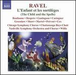 Maurice Ravel: L'Enfant et les sortilèges; Shéhérazade
