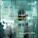 Mauricio Kagel: Mimetics