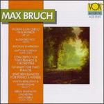 Max Bruch: Violin Concerto in G minor, Op. 26; Concerto for Two Pianos & Orchestra; Fantasy for Two Pianos