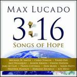 Max Lucado: 3:16 Songs Of Hope