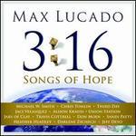Max Lucado: 3:16 Songs Of Hope