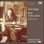 Max Reger: Blick in die Lieder