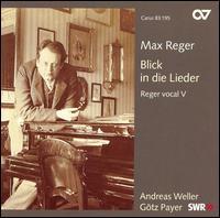 Max Reger: Blick in die Lieder - Andreas Weller (tenor); Götz Payer (harpsichord)