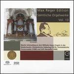 Max Reger Edition: Sämtliche Orgelwerke, Vol. 13