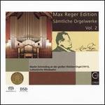 Max Reger Edition: Sämtliche Orgelwerke, Vol. 2