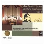 Max Reger Edition: Sämtliche Orgelwerke, Vol. 3